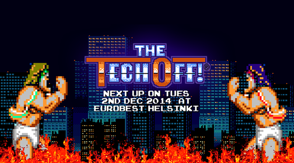 Helsinki! Are you ready to ruuummbblle?! The Tech Off: Eurobest Smackdown Special