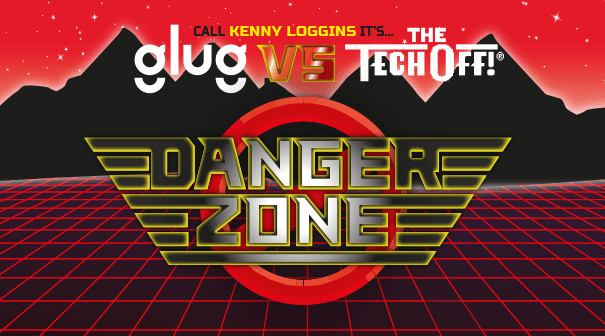 Glug vs the tech off danger zone